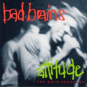 BadBrains_AttitudeTheROIRSessionsLP_cover