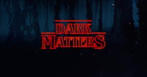 dark-mattersStrangerThingsGenerator