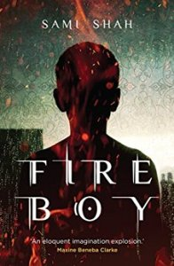 Cover of Sami Shah's urban fantasy Fire Boy