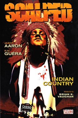 Scalped is a critically acclaimed crime/western comic book series written by Jason Aaron and illustrated by R. M. Guéra.