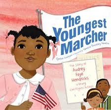 Cover of The Youngest Marcher: The Story of Audrey Faye Hendricks, a Young Civil Rights Activist by Cynthia  Levinson, Illustrated by Vanessa Brantley Newton